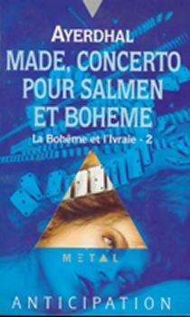 Made, concerto pour salmen et bohème