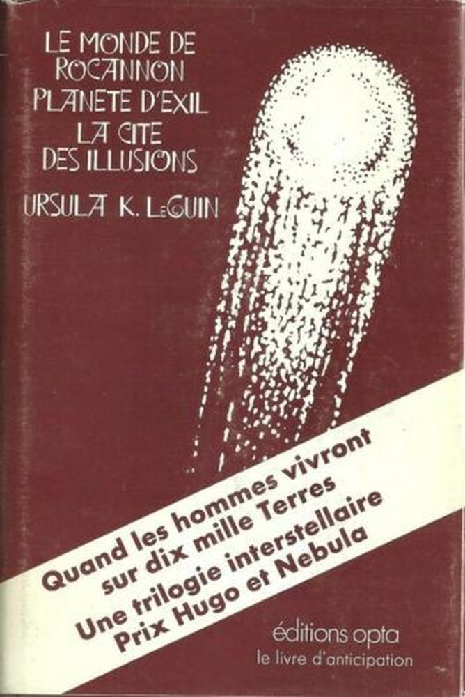 Le Monde de Rocannon / Planète d'exil / La cité des illusions
