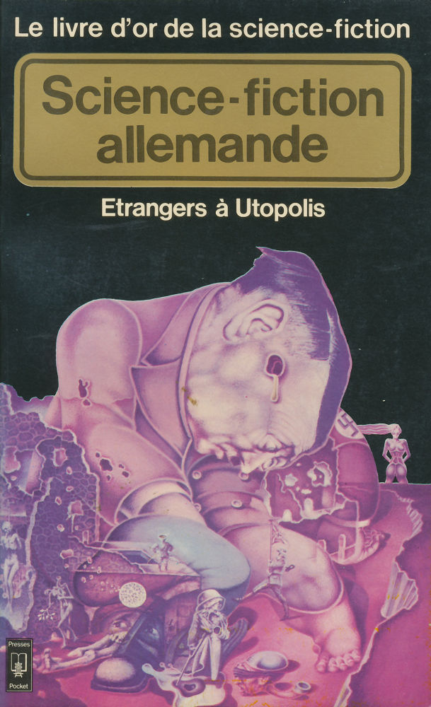 Le Livre d'Or de la science-fiction : Science-fiction allemande - Etrangers à Utopolis