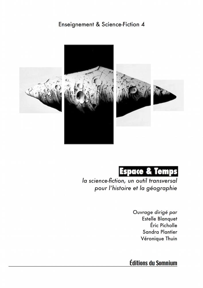 Espace et temps. La science-fiction, un outil transversal pour l'histoire et la géographie