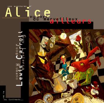 Les Aventures d'Alice au pays du merveilleux ailleurs