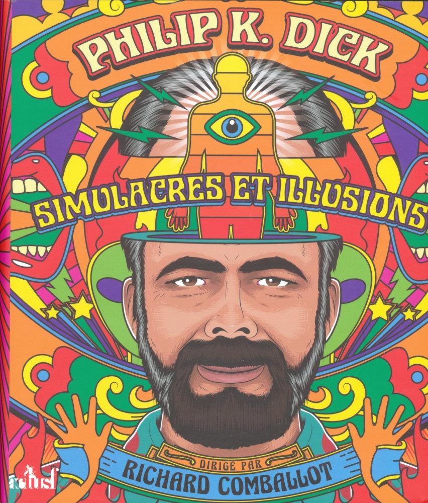 Philip K. Dick, simulacres et illusions