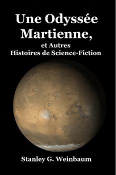 Une Odyssée Martienne, et Autres Histoires de Science-Fiction
