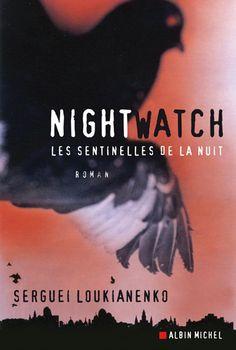 Night Watch. Les Sentinelles de la Nuit