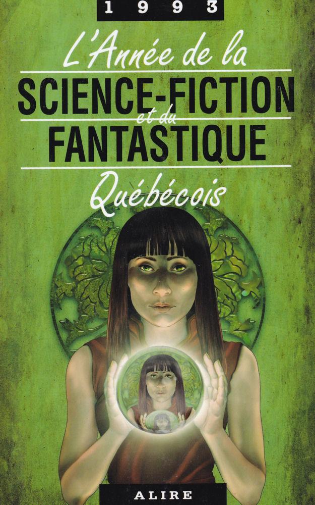 L'Année de la Science-Fiction et du Fantastique Québécois 1993