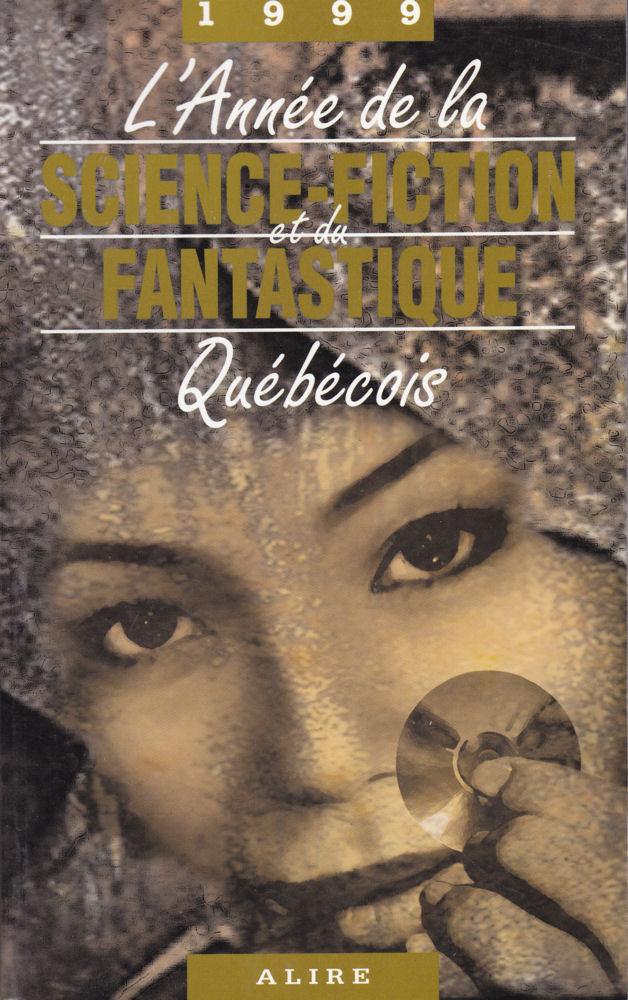 L'Année de la Science-Fiction et du Fantastique Québécois 1999