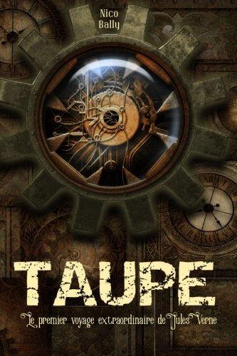 Taupe : Le premier voyage extraordinaire de Jules Verne