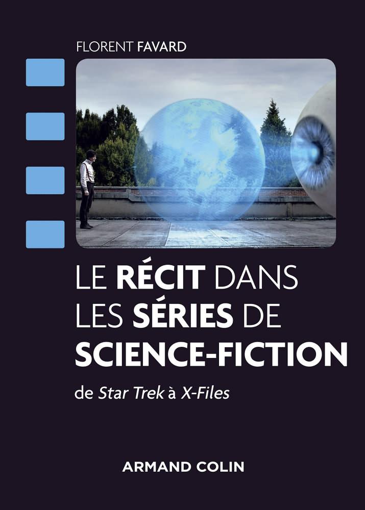 Le Récit dans les séries de science-fiction - De Star Trek à X-Files