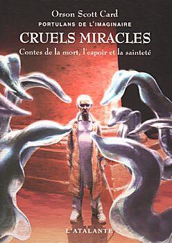 Cruels miracles - Contes de la mort, l'espoir et la sainteté