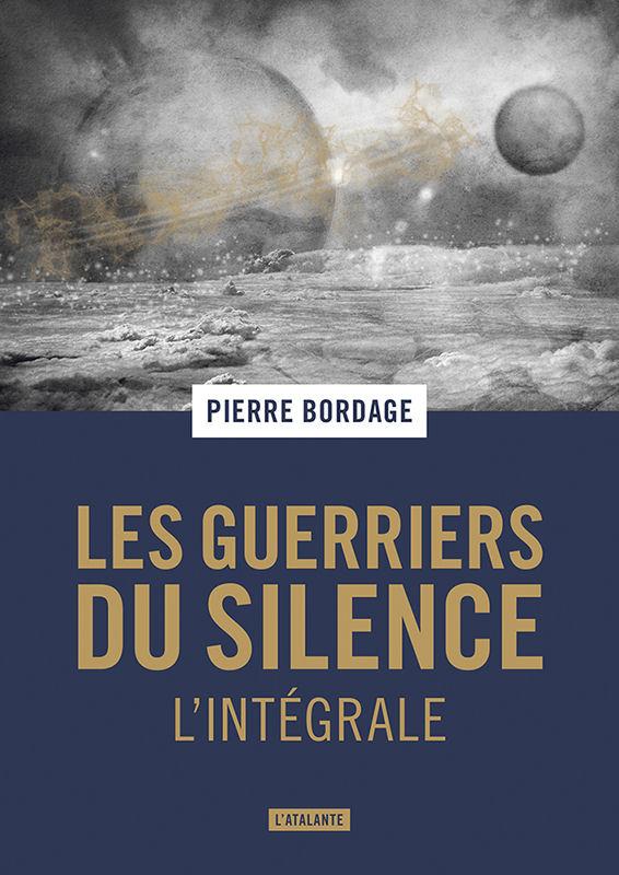 Les Guerriers du silence. L'intégrale