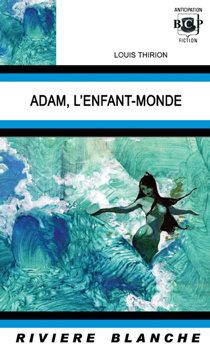 Adam, L'Enfant-Monde