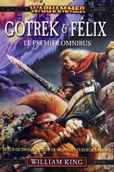 Gotrek & Félix - le premier omnibus