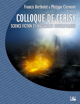 Colloque de Cerisy. Science-fiction et imaginaires contemporains