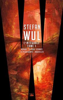 Stefan Wul – L'Intégrale, tome 1