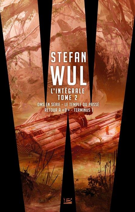 Stefan Wul – L'Intégrale, tome 2