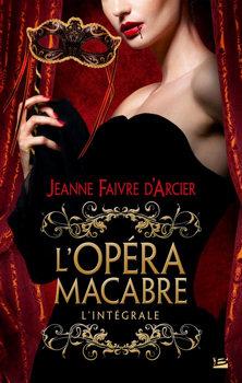 L'Opéra macabre – L'Intégrale