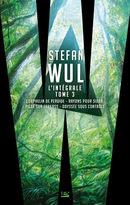 Stefan Wul – L'Intégrale, tome 3