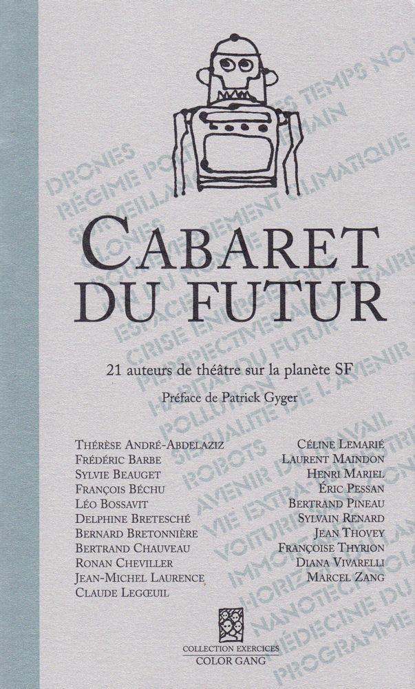 Cabaret du futur. 21 auteurs de théâtre sur la planète SF