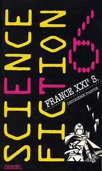 Science-Fiction 6 : France XXIe s. (2ème partie)