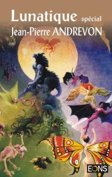 Lunatique spécial Jean-Pierre Andrevon