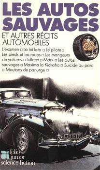 Les Autos sauvages et autres récits automobiles