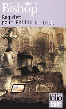 Requiem pour Philip K. Dick
