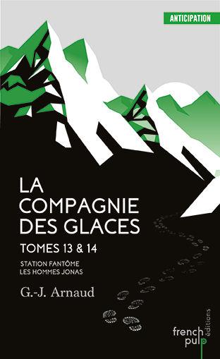 La Compagnie Des Glaces - Tomes 13 & 14