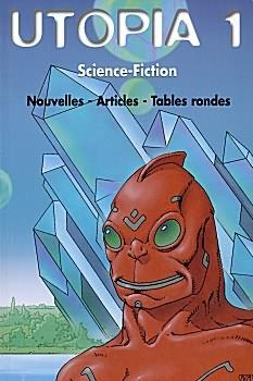 Utopia 1. Science-fiction (Nouvelles - Articles - Tables rondes)