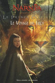 Le Prince Caspian. Le Voyage de Lucy