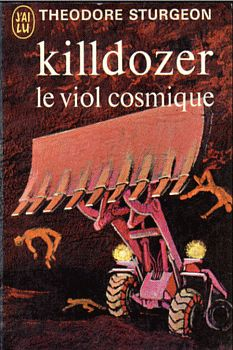 Killdozer / Le viol cosmique