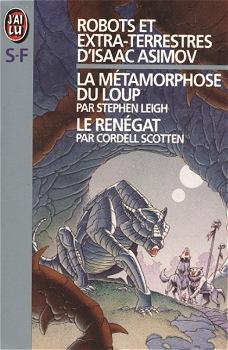 Robots et extra-terrestres d'Isaac Asimov : La métamorphose du loup / Le renégat