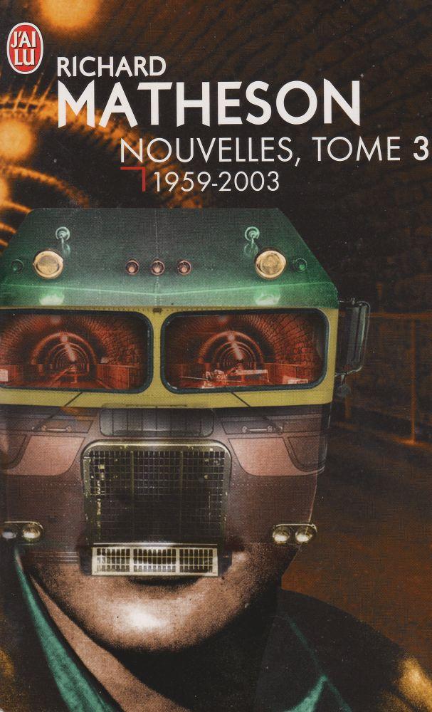 Nouvelles, tome 3 / 1959-2003