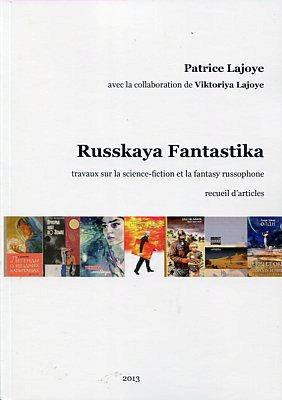 Russkaya Fantastika, travaux sur la science-fiction et la fantasy russophone