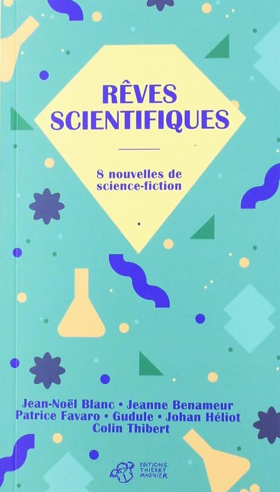Rêves scientifiques. 8 nouvelles de science-fiction