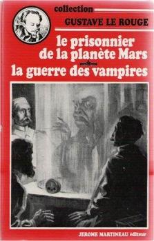 Le Prisonnier de la planète Mars / La guerre des vampires