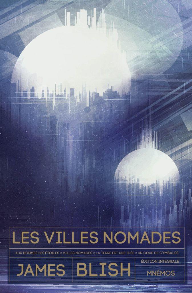 Les Villes nomades - l'intégrale