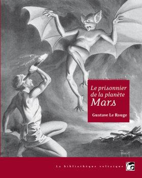 Le Prisonnier de la planète Mars, suivi de La guerre des vampires