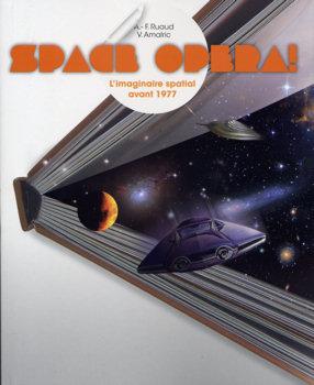 Space opera ! L'imaginaire spatial avant 1977