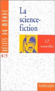 La Science-Fiction - 6e/5e - 12 nouvelles