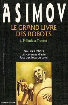 Le Grand livre des robots - 1 : Prélude à Trantor