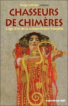 Chasseurs de chimères, l'âge d'or de la science-fiction française