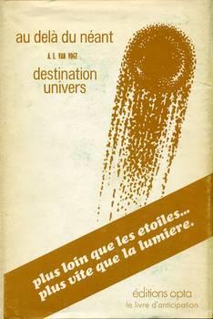 Au-delà du néant / Destination univers