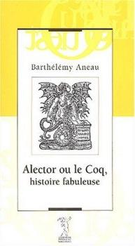 Alector ou le coq, histoire fabuleuse