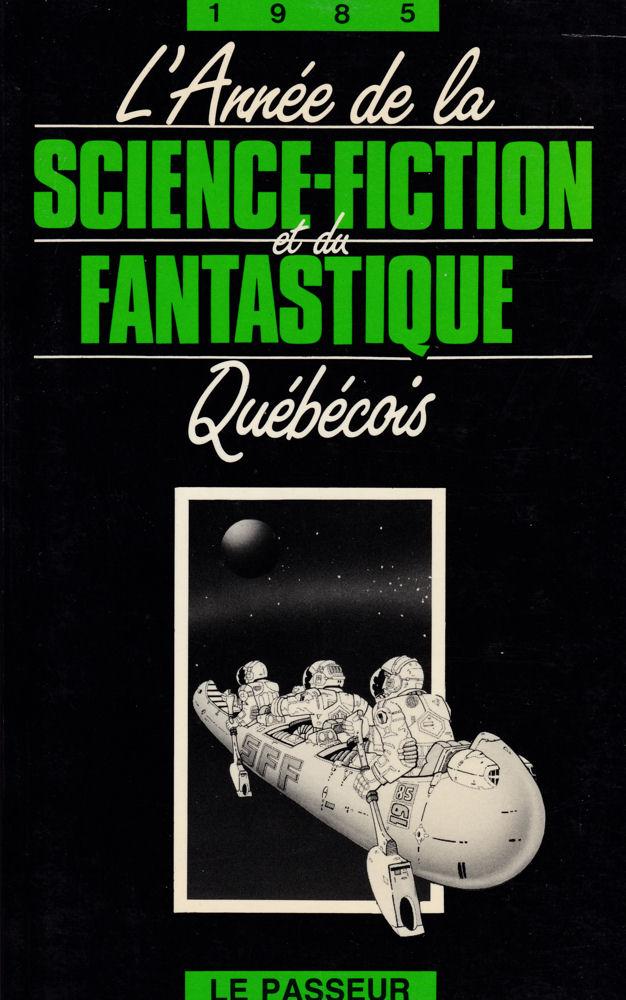 L'Année de la Science-Fiction et du Fantastique Québécois - 1985