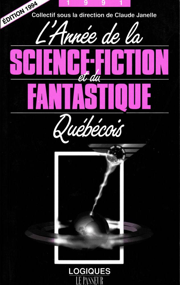 L'Année de la Science-Fiction et du Fantastique Québécois - 1991