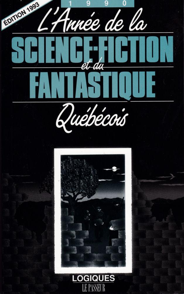L'Année de la Science-Fiction et du Fantastique Québécois - 1990