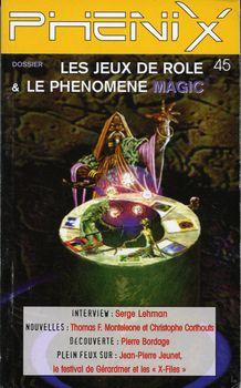 Phénix n° 45 : Les jeux de rôles & le phénomène Magic