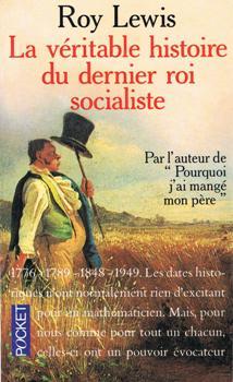 La Véritable histoire du dernier roi socialiste