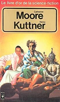 Le Livre d'Or de la science-fiction : Catherine Moore & Henry Kuttner