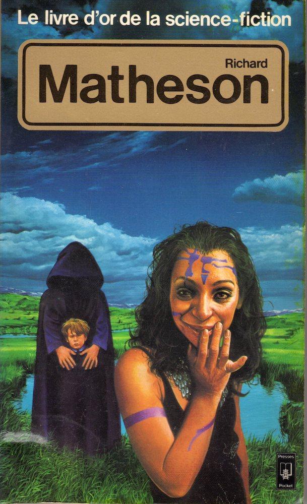 Le Livre d'Or de la science-fiction : Richard Matheson